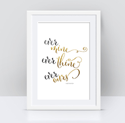 Ever Mine Ever Thine Ever Ours Gold Foil Print